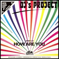 Dj's Project - How Are You