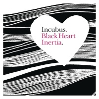 Incubus - Black Heart Inertia