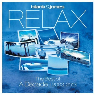 Blank & Jones - Relax (The Best Of A Decade | 2003 - 2013)