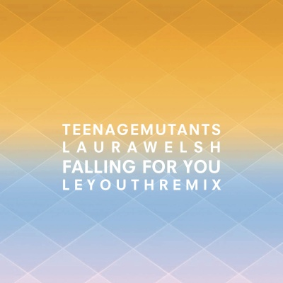 Teenage Mutants - Falling For You (Le Youth Remix)