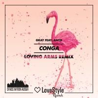 GRAY - Conga (Loving Arms Remix)