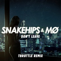 - Don't Leave (Throttle Remix)