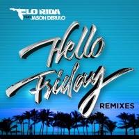 Flo Rida - Hello Friday (Remixes)
