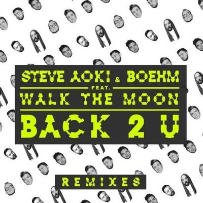 Steve Aoki - Back 2 U (Felguk Remix)