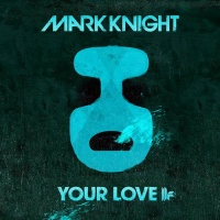 Mark Knight - Your Love