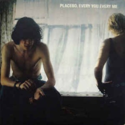 Placebo - Every Yo And Every Me