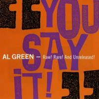 Al Green - You Say It!