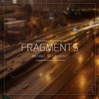 Michael St Laurent - Fragments (The Paragon Axis Remix)