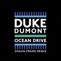 Duke Dumont - Ocean Drive - Remixes