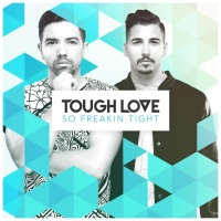 Tough Love - So Freakin Tight