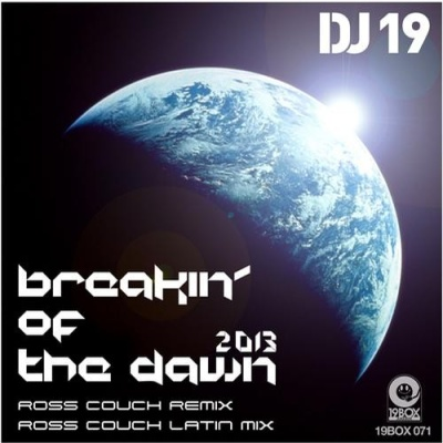 Dj 19 - BREAKIN' OF THE DAWN 2013
