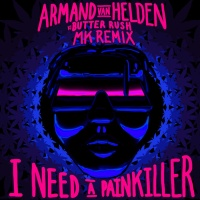 Armand Van Helden - I Need a Painkiller (MK Remix)