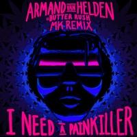 - I Need a Painkiller (MK Remix)