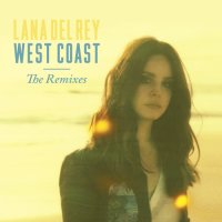 Lana Del Rey - West Coast - Remixes