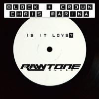 Block & Crown - Is It Love?