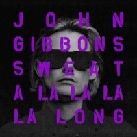 John Gibbons - Sweat (A La La La La Long)