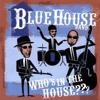 Blue House Band - Real Fine Lady