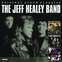 The Jeff Healey Band - Original Album Classics
