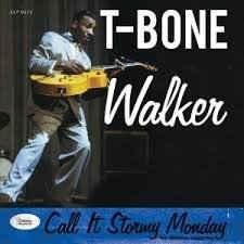 T- Bone Walker - Call it Stormy Monday