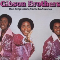 Gibson Brothers - Non-Stop Dance / Come To America