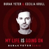 Burak Yeter - My Life Is Going On (Burak Yeter Remix)