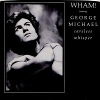 Wham! - Careless Whisper