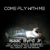 Isaac Byrd Jr. - Come Fly With Me