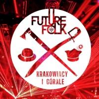 Future Folk - Krakowiacy I Gorale (Premiery 2018)