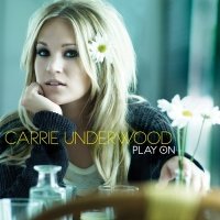 Carrie Underwood - Play On (Deluxe Edition)