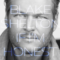 Blake Shelton - Go Ahead and Break My Heart