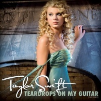 Taylor Swift - Teardrops On My Guitar (Single)
