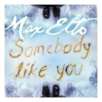 - Somebody Like You - Single