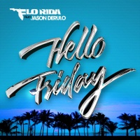 Flo Rida - Hello Friday (feat. Jason Derulo) - Single