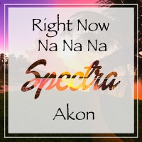 Right Now (Na Na Na) (Spectra Remix)