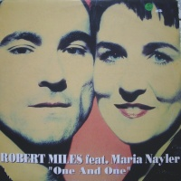 Robert MilesFeat. Maria Nayler - One And One (Robert Miles Radio Version)