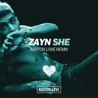 ZAYN - She (Ashton Love Remix)