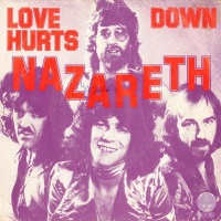 Nazareth - Love Hurts / Down