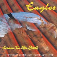 Eagles - Learn To Be Still