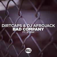 Dirtcaps - Bad Company
