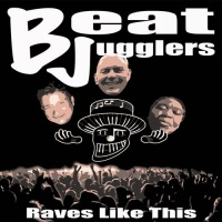 Beatjugglers - Raves Like This (This Dirty Bass Collision Of Decades Remix)