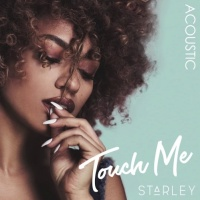 Starley - Touch Me (Acoustic Version) - Single