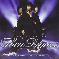 The Three Degrees - The Best Of The Three Degrees : When Will I See You Again
