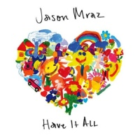 Jason Mraz - Have It All - Single