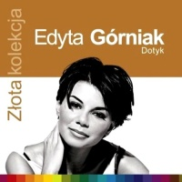 Edyta Gorniak - Zlota Kolekcja - Dotyk