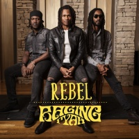 Raging Fyah - Rebel