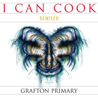 GRAFTON PRIMARY - I Can Cook (Remixed)