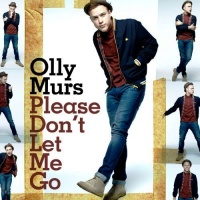 Olly Murs - Please Don't Let Me Go - Single