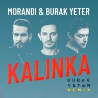 Morandi - Kalinka (Burak Yeter Remix)