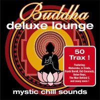 Buddha Deluxe Lounge Vol. 1 - Mystic Chill Sounds
