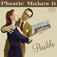 Plastic Makes It Possible